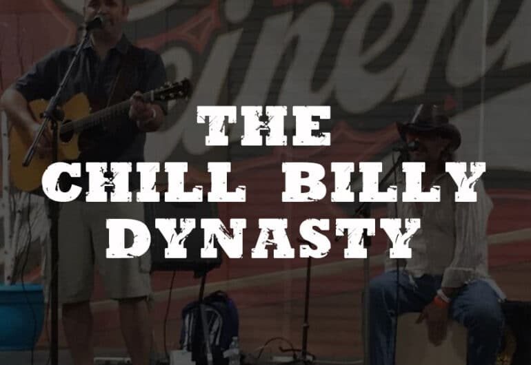 The Chill Billy Dynasty